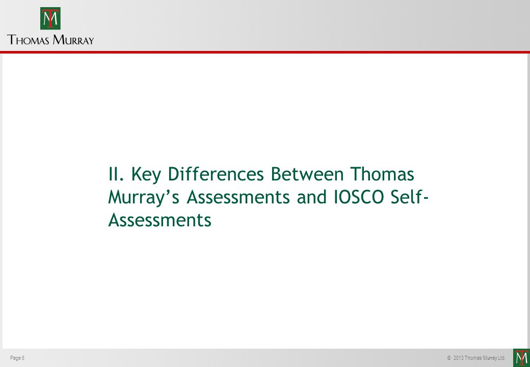 II. Key Differences Between Thomas Murray's Assessments and IOSCO Self-Assessments