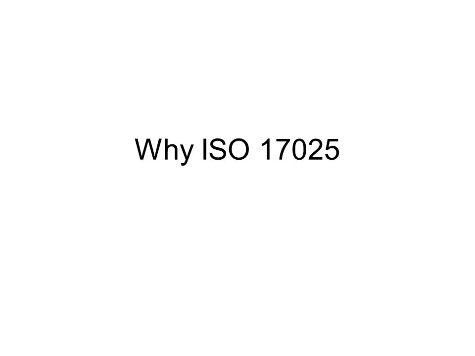 Why ISO 17025