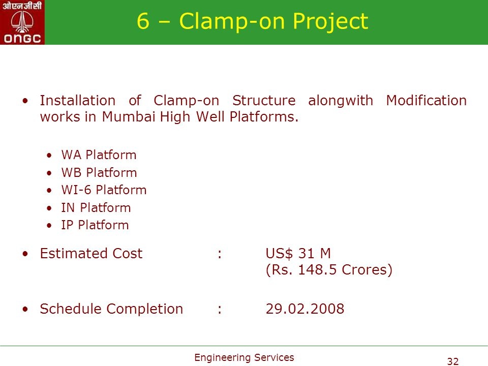 6 – Clamp-on Project Installation of Clamp-on Structure alongwith Modification works in Mumbai High Well Platforms.