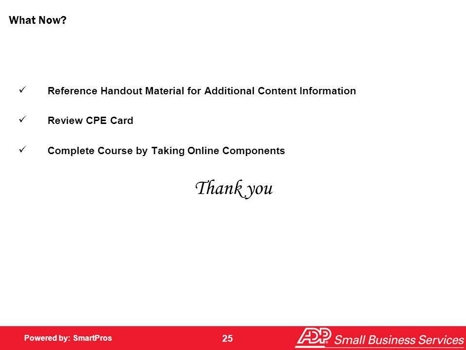 What Now Reference Handout Material for Additional Content Information. Review CPE Card. Complete Course by Taking Online Components.