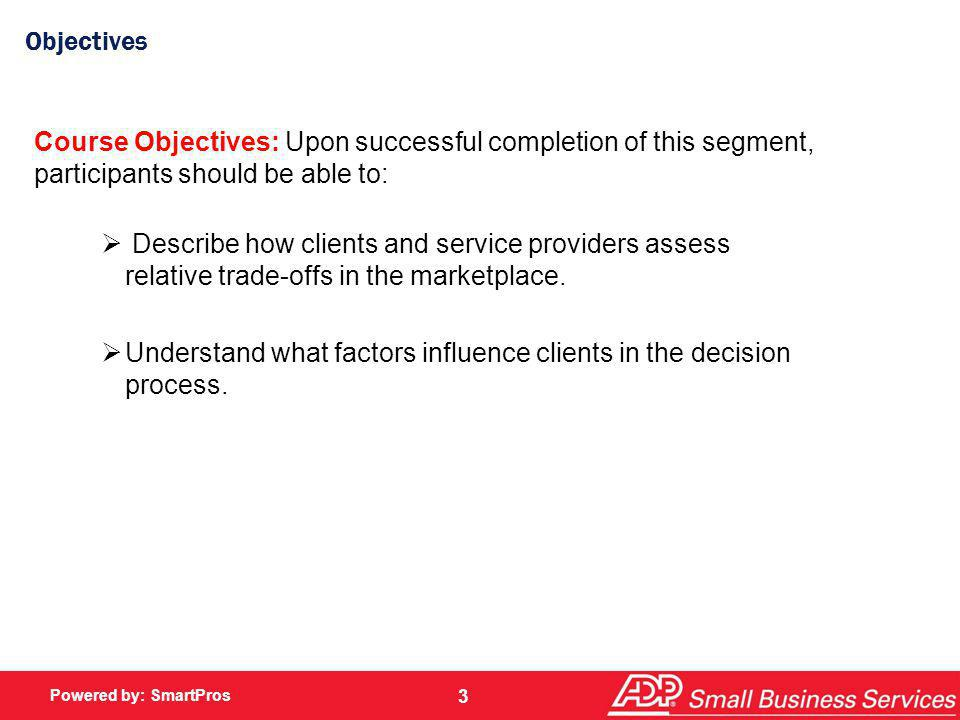 Understand what factors influence clients in the decision process.