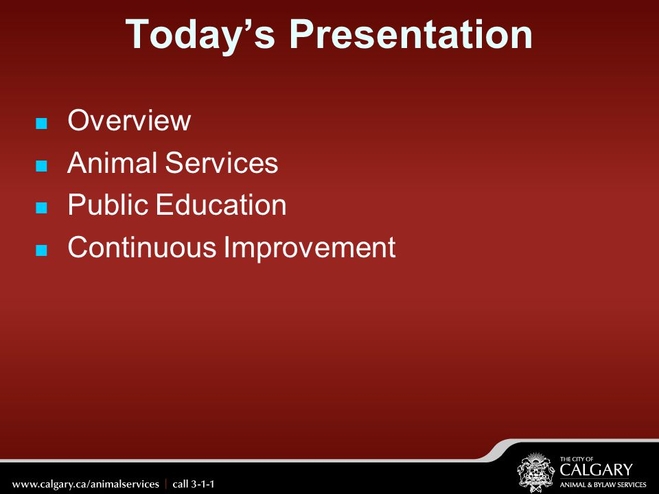 Today's Presentation Overview Animal Services Public Education