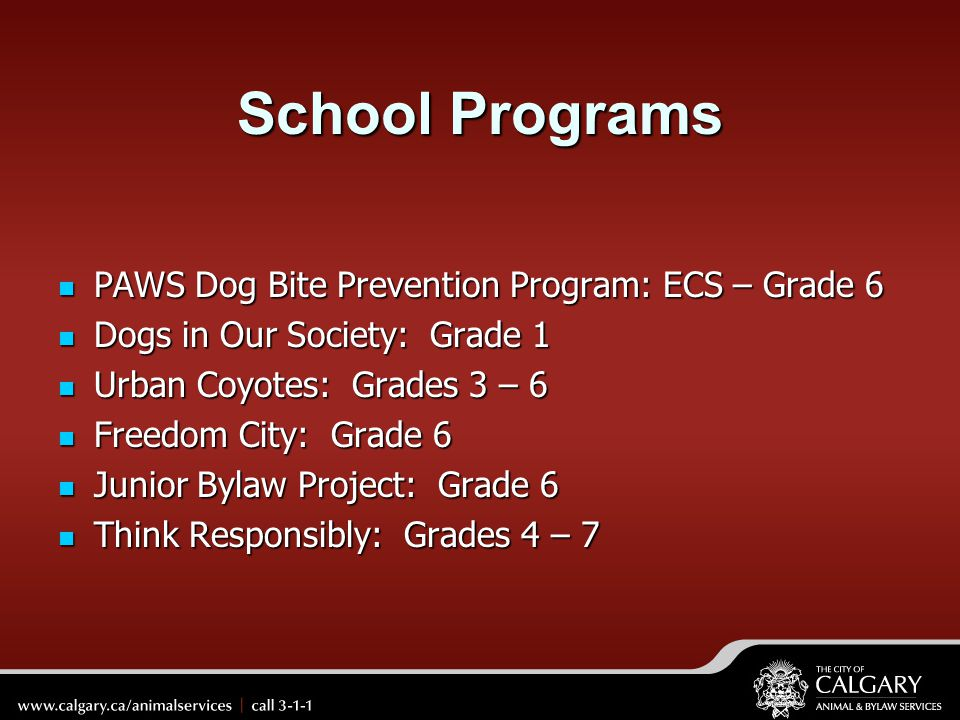 School Programs PAWS Dog Bite Prevention Program: ECS – Grade 6
