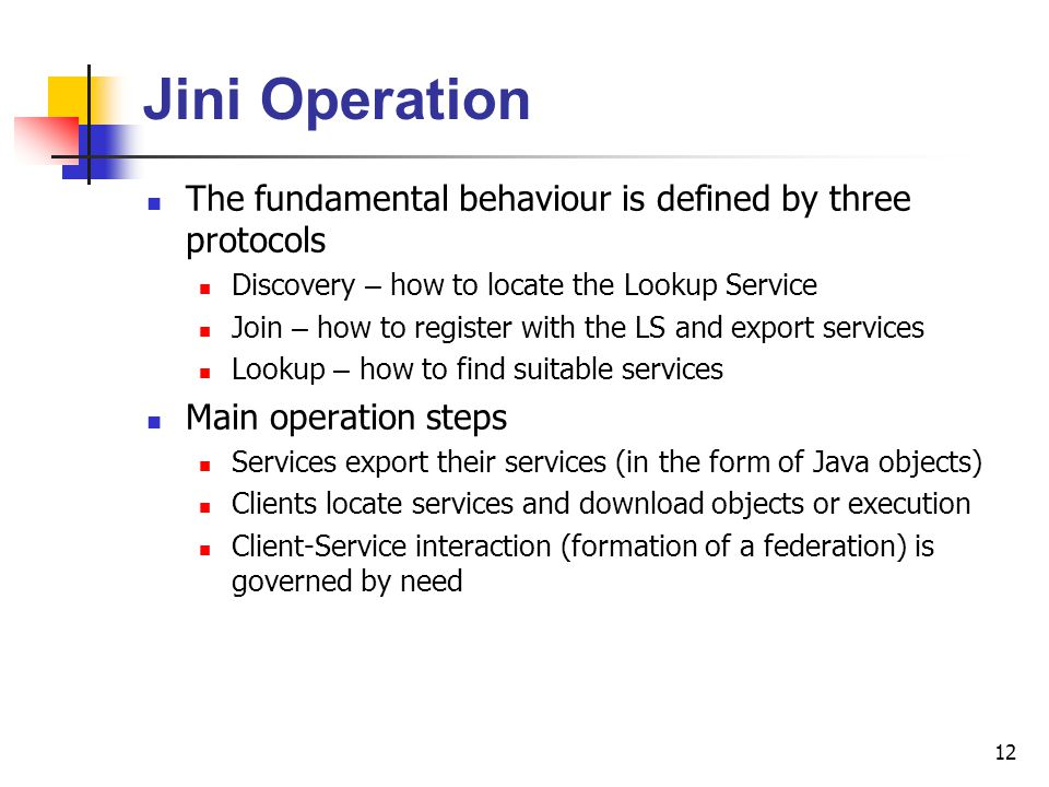 Jini Operation The fundamental behaviour is defined by three protocols