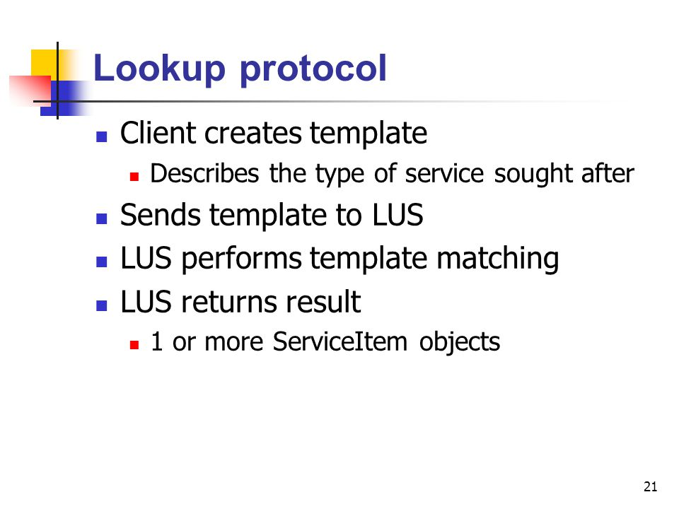Lookup protocol Client creates template Sends template to LUS