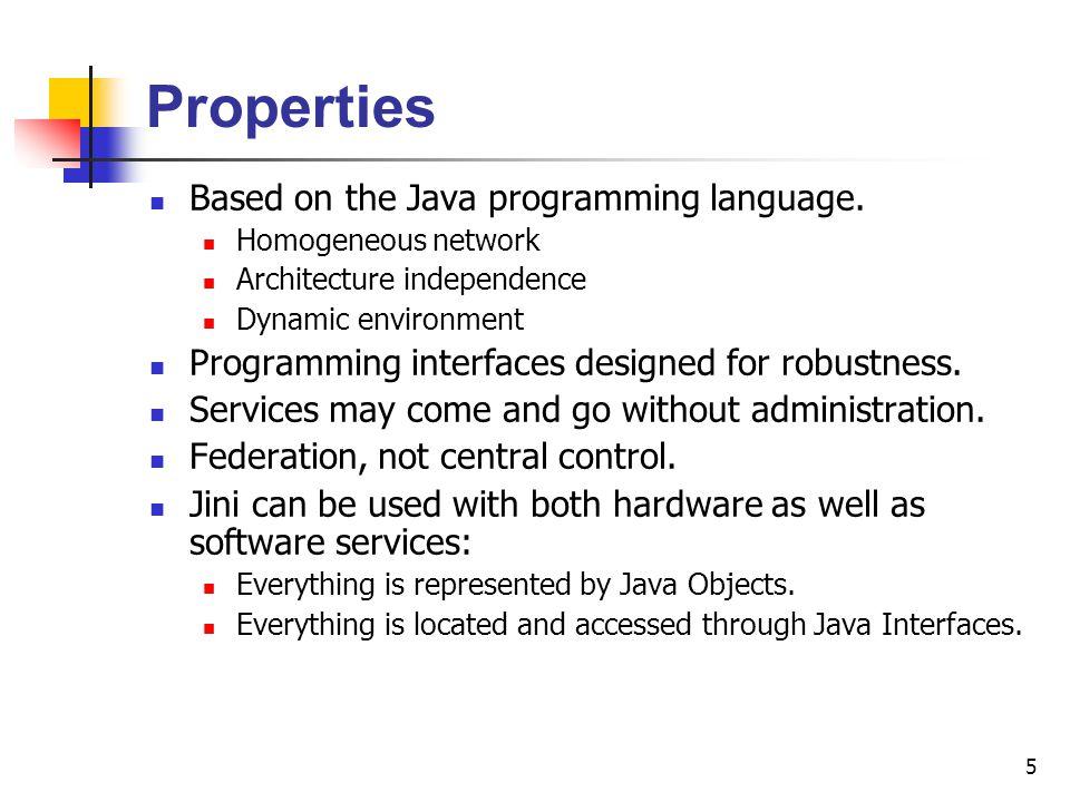 Properties Based on the Java programming language.