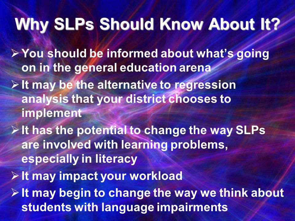 Why SLPs Should Know About It