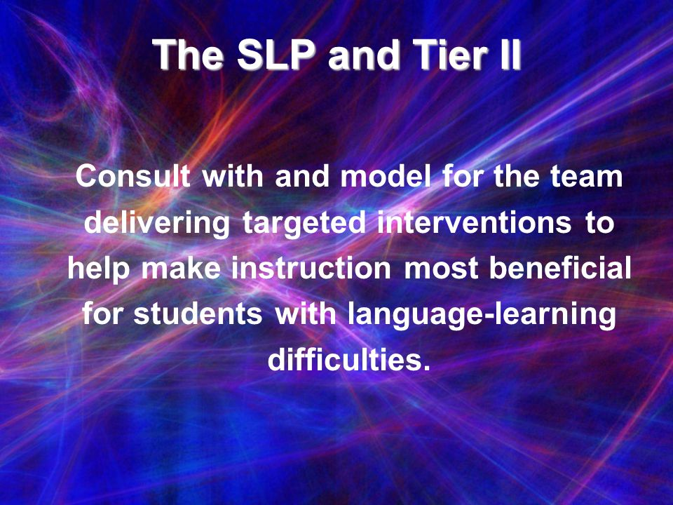 The SLP and Tier II