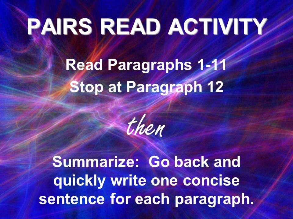 then PAIRS READ ACTIVITY Read Paragraphs 1-11 Stop at Paragraph 12