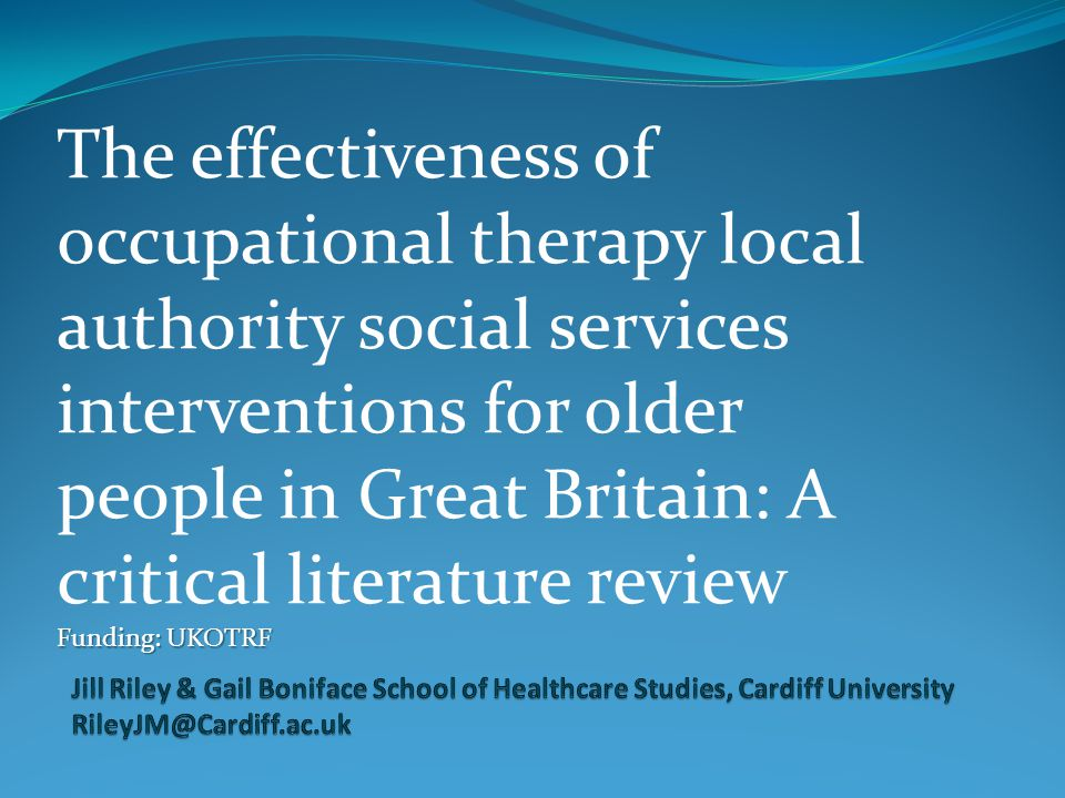 The effectiveness of occupational therapy local authority social services interventions for older people in Great Britain: A critical literature review