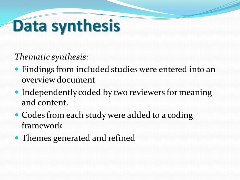 Data synthesis Thematic synthesis: