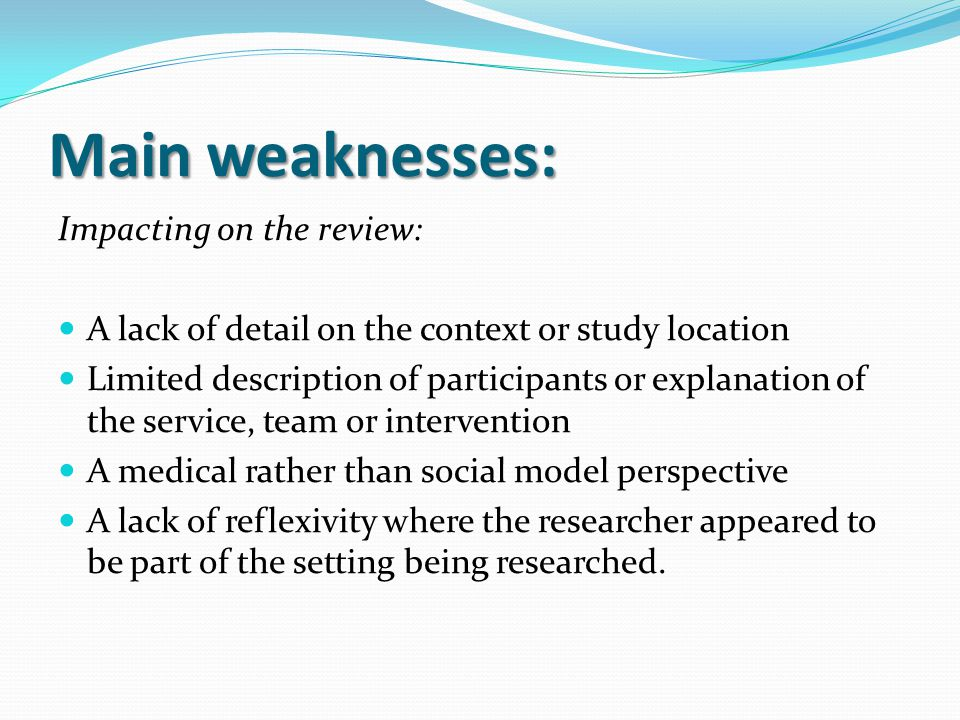 Main weaknesses: Impacting on the review: