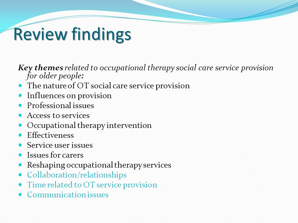 Review findings Key themes related to occupational therapy social care service provision for older people: