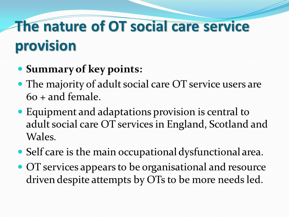 The nature of OT social care service provision