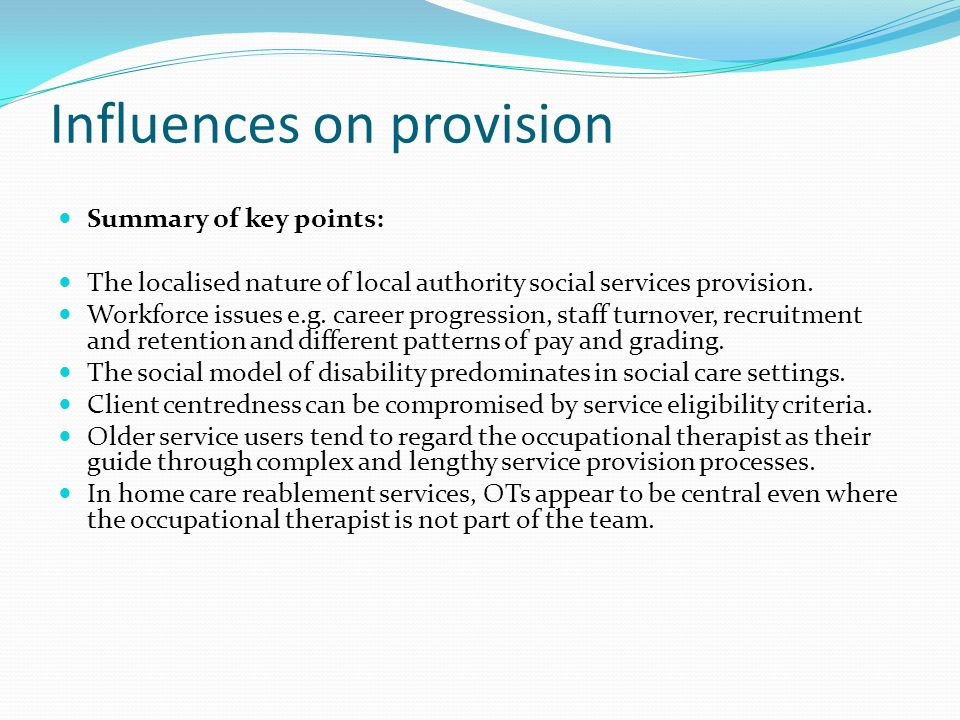 Influences on provision