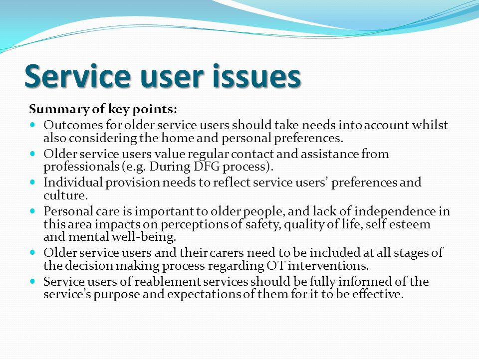 Service user issues Summary of key points: