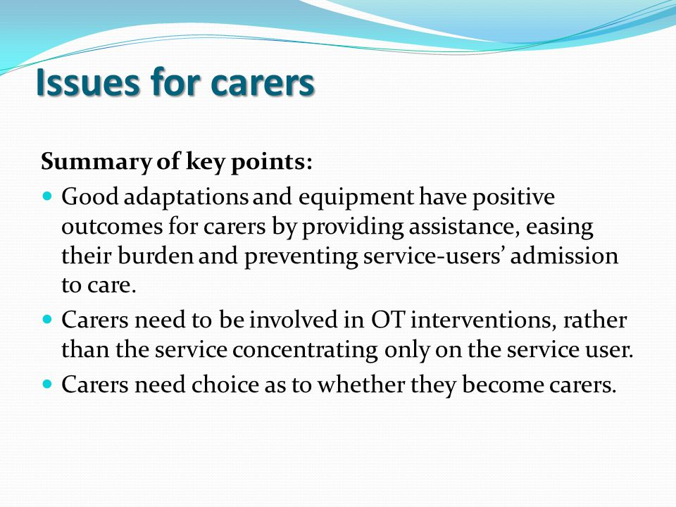 Issues for carers Summary of key points: