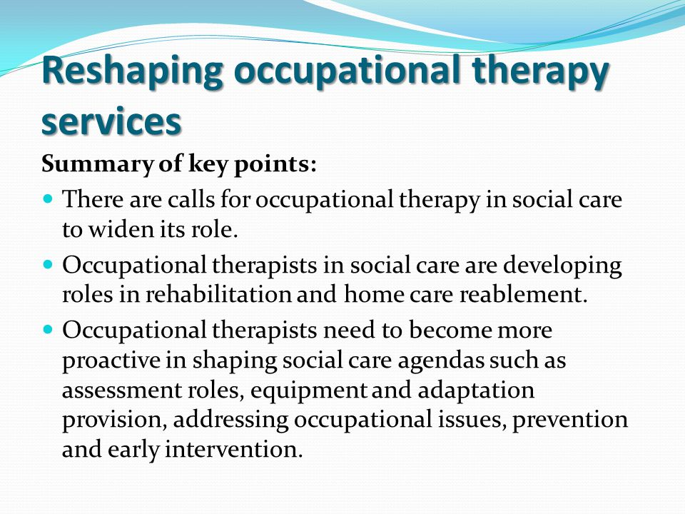 Reshaping occupational therapy services