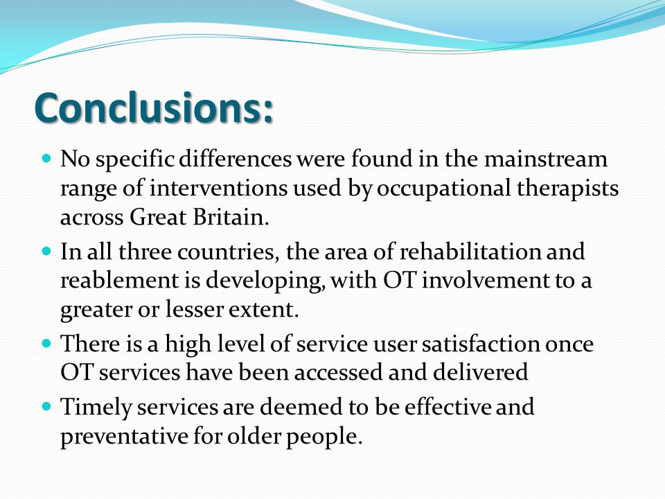 Conclusions: No specific differences were found in the mainstream range of interventions used by occupational therapists across Great Britain.