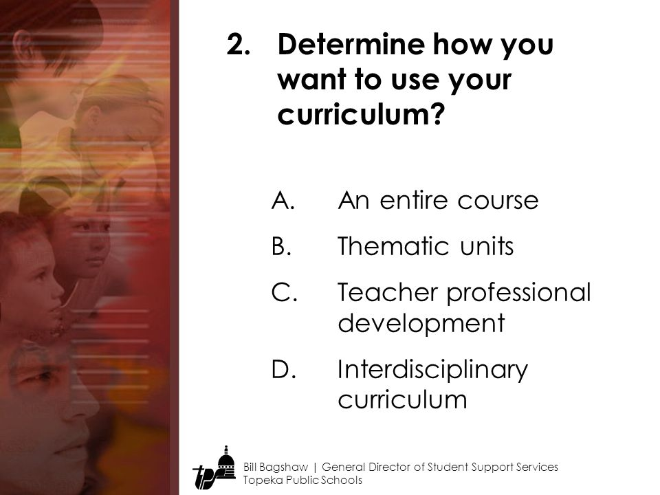Determine how you want to use your curriculum