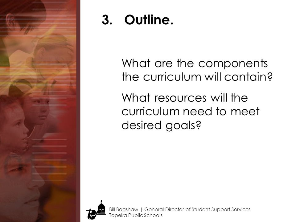 Outline. What are the components the curriculum will contain