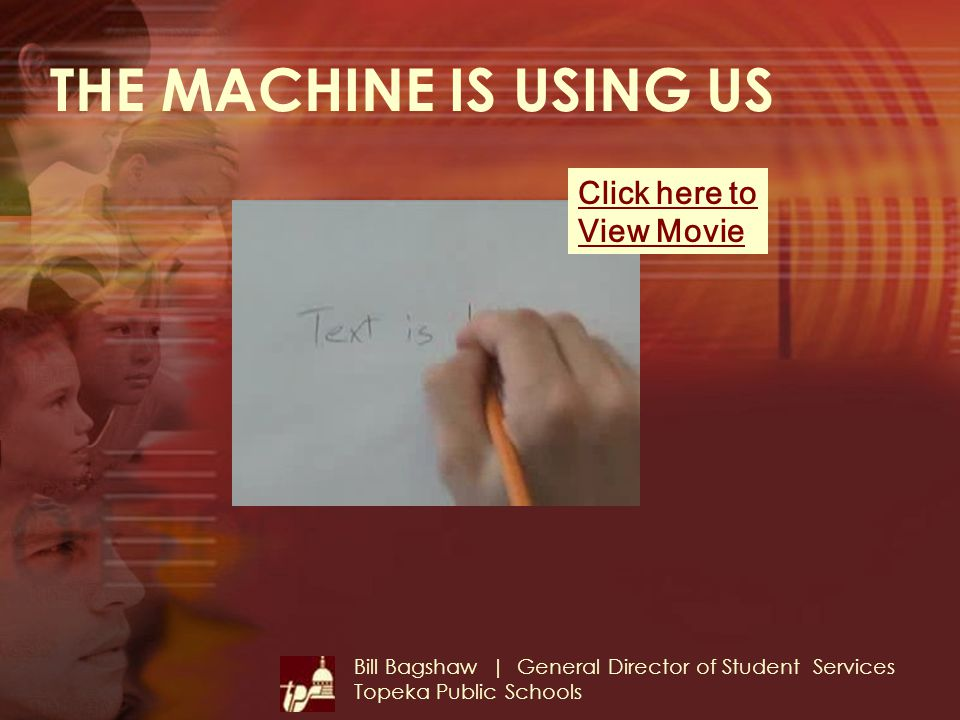 THE MACHINE IS USING US Click here to View Movie