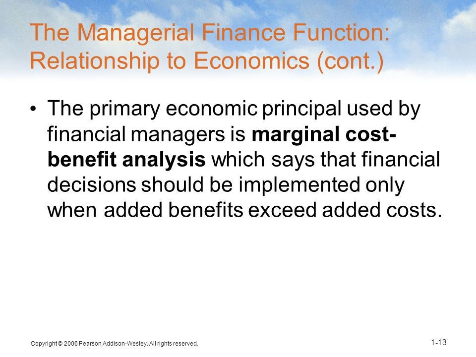 The Managerial Finance Function: Relationship to Economics (cont.)