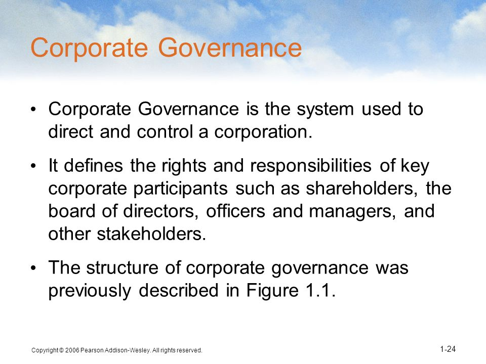 Corporate Governance Corporate Governance is the system used to direct and control a corporation.