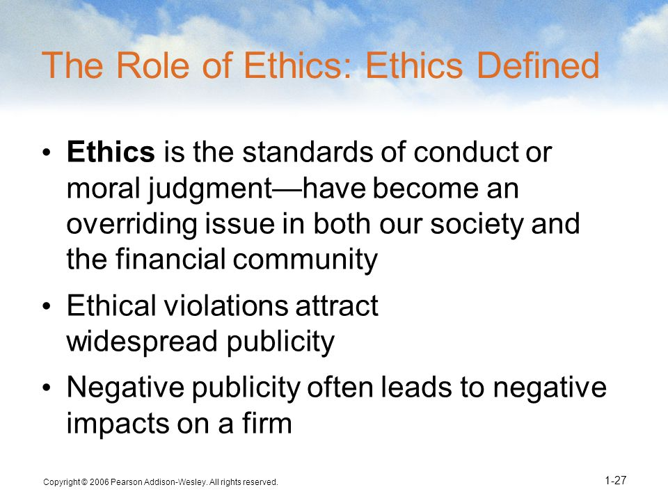 The Role of Ethics: Ethics Defined