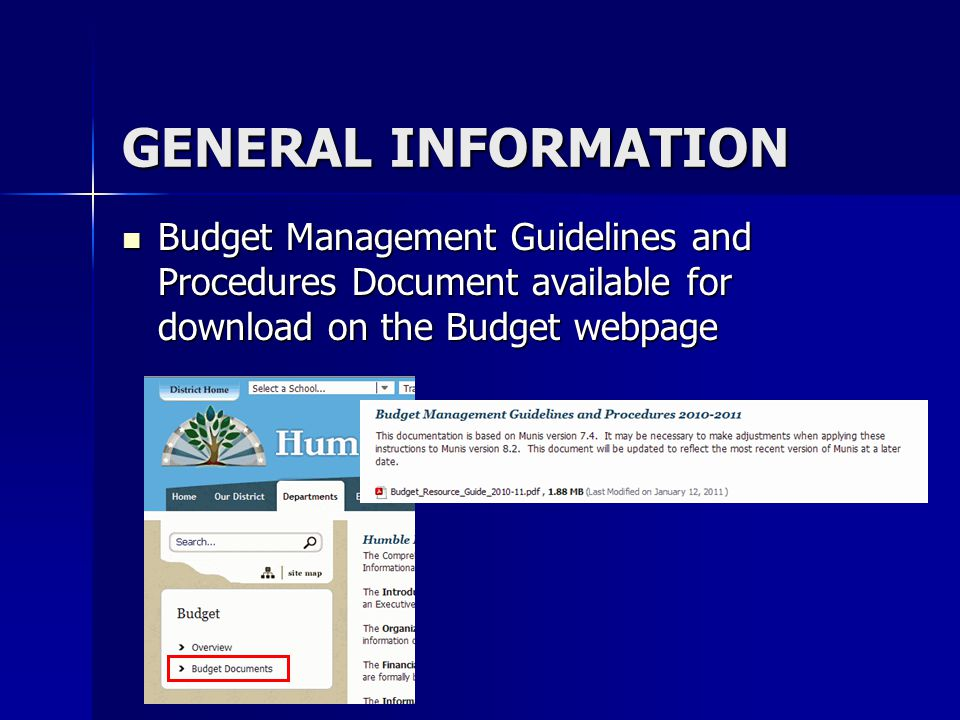 GENERAL INFORMATION Budget Management Guidelines and Procedures Document available for download on the Budget webpage.