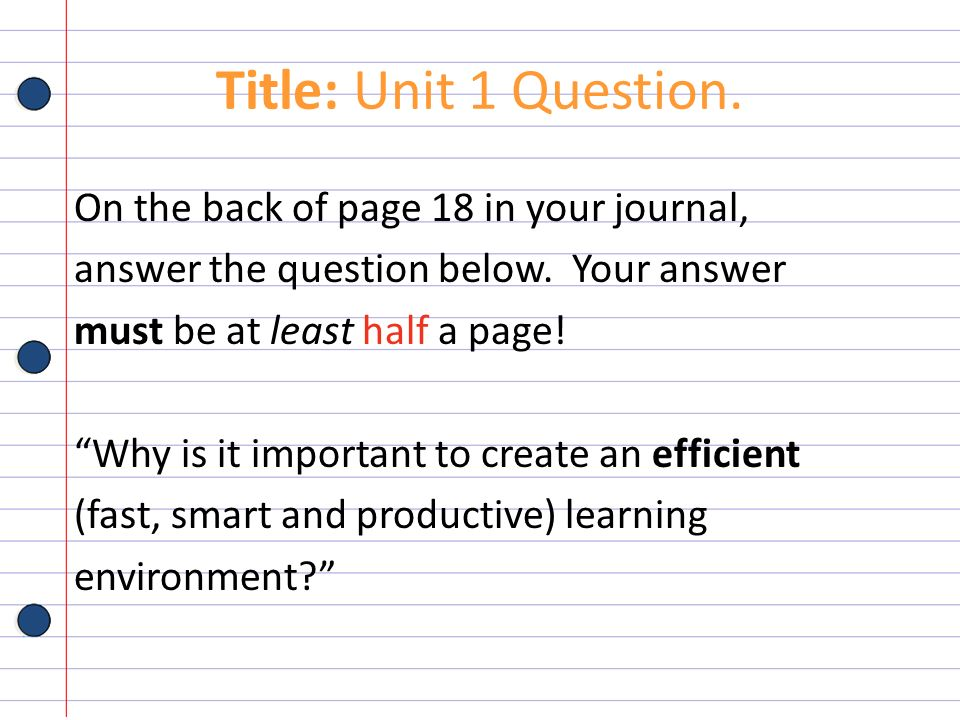 Title: Unit 1 Question. On the back of page 18 in your journal,