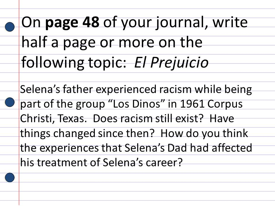On page 48 of your journal, write half a page or more on the following topic: El Prejuicio