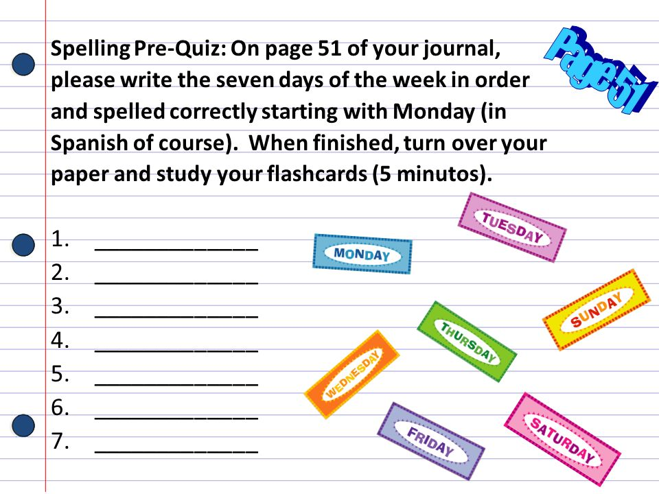 Page 51 _____________ Spelling Pre-Quiz: On page 51 of your journal,