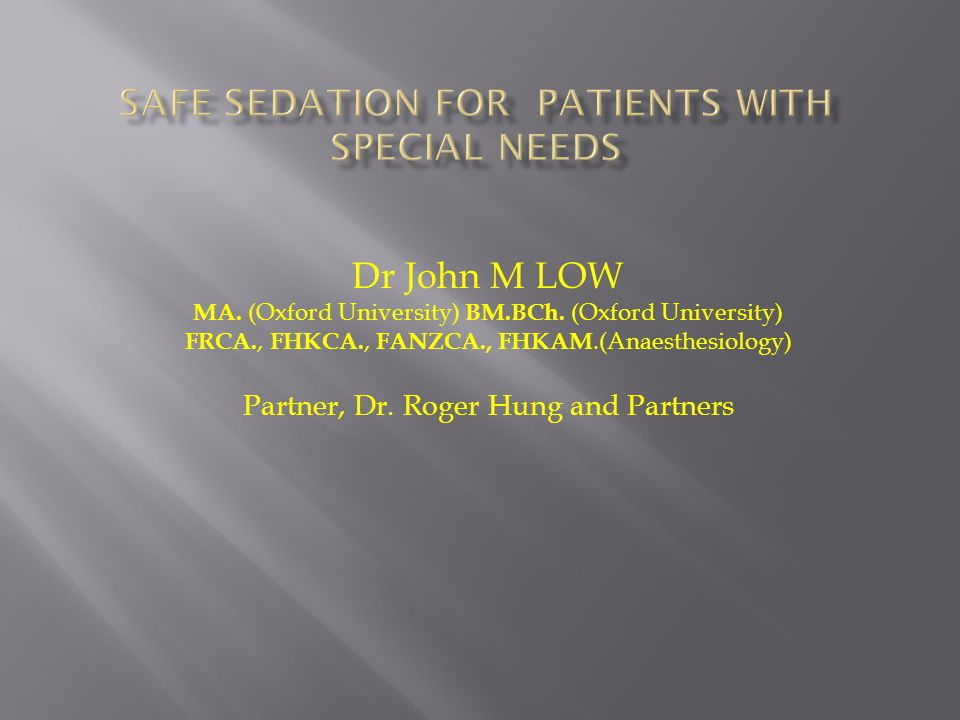 Safe Sedation for patients with special needs