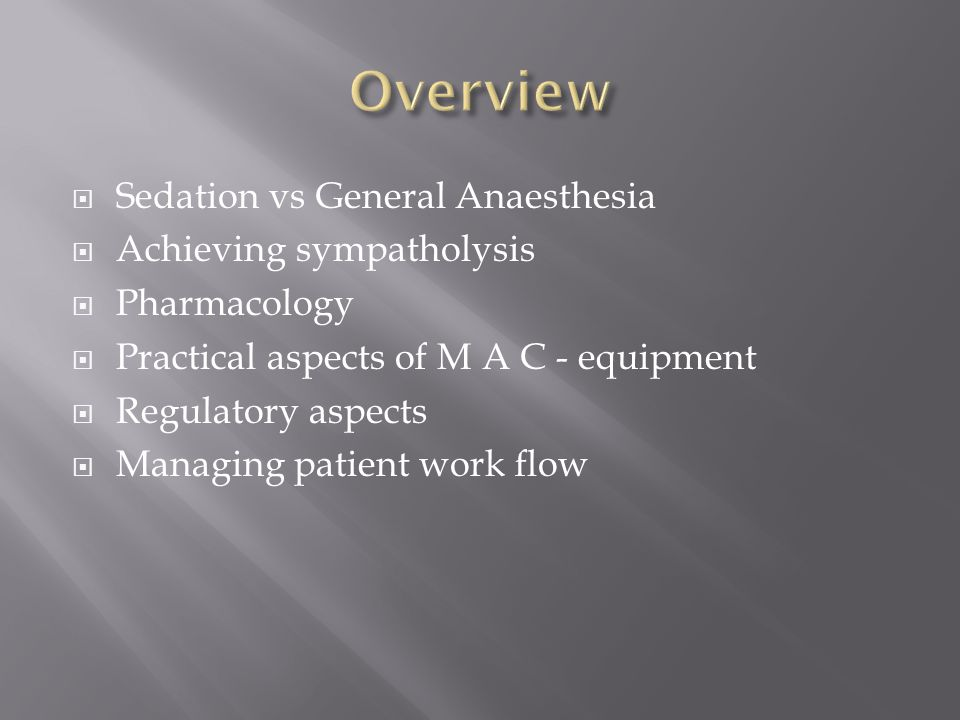Overview Sedation vs General Anaesthesia Achieving sympatholysis