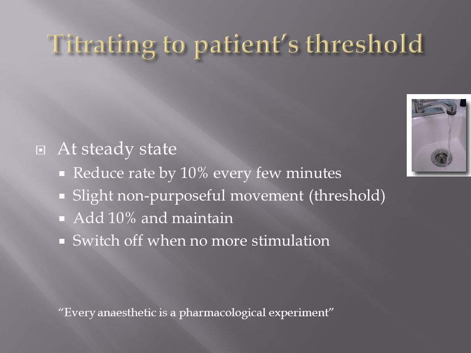 Titrating to patient's threshold