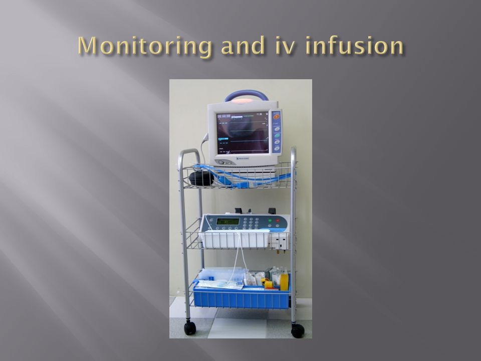 Monitoring and iv infusion