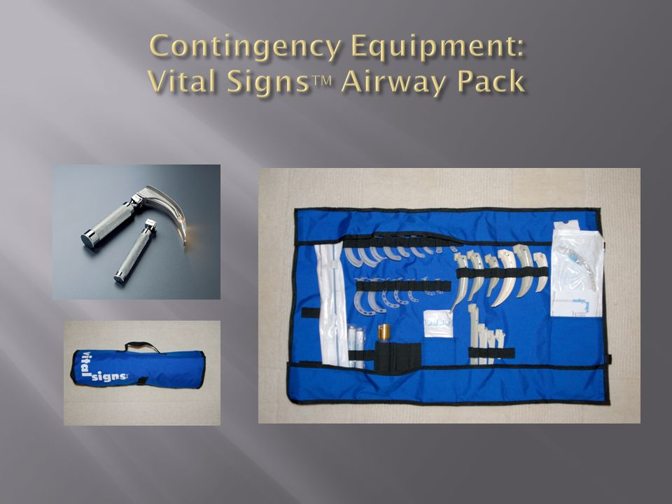 Contingency Equipment: Vital SignsTM Airway Pack
