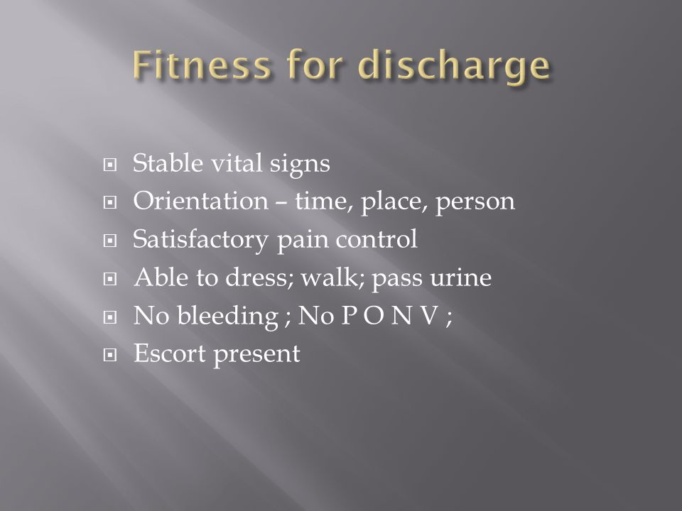 Fitness for discharge Stable vital signs
