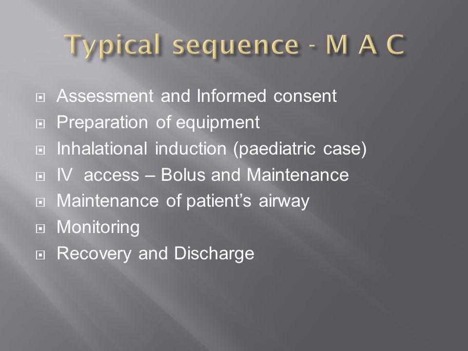 Typical sequence - M A C Assessment and Informed consent