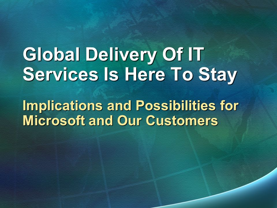 Global Delivery Of IT Services Is Here To Stay