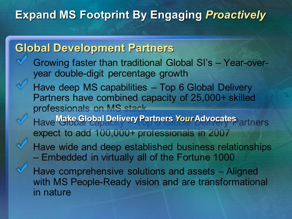 Expand MS Footprint By Engaging Proactively