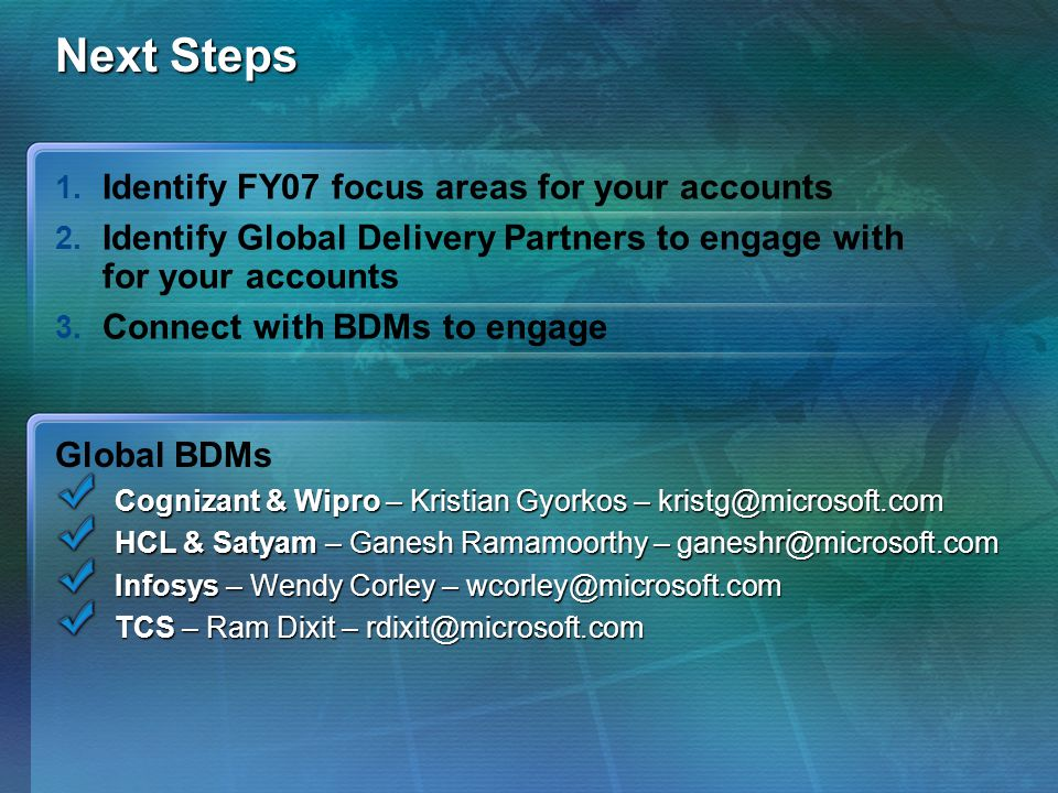 Next Steps Identify FY07 focus areas for your accounts
