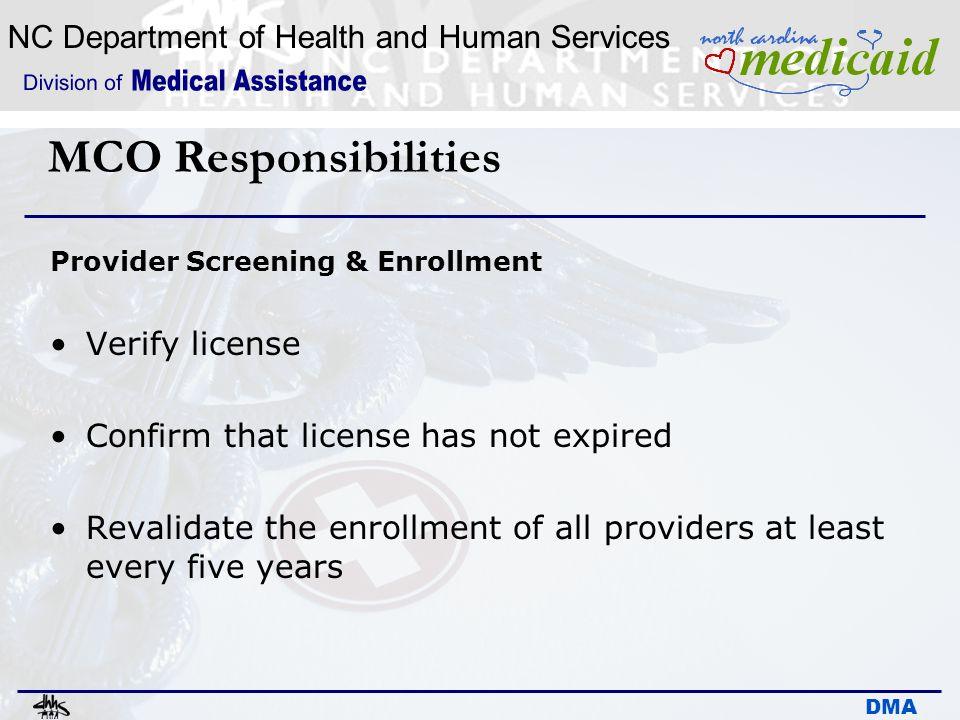 MCO Responsibilities Verify license