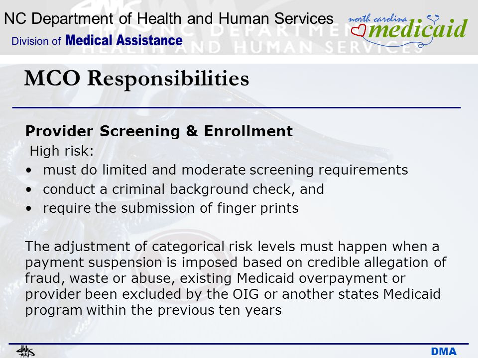 MCO Responsibilities Provider Screening & Enrollment High risk: