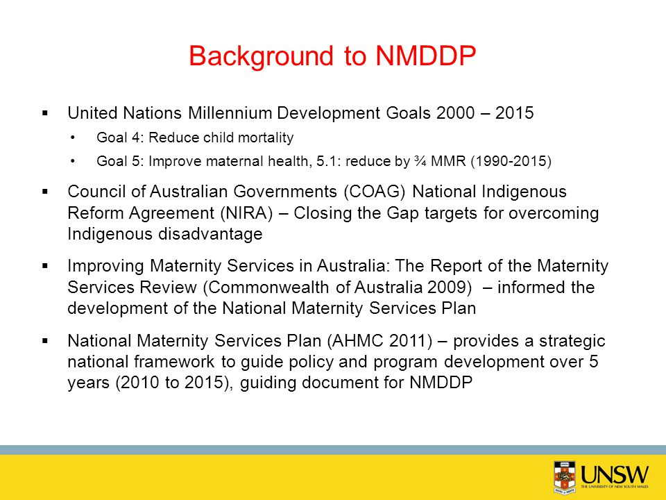 Background to NMDDP United Nations Millennium Development Goals 2000 – 2015. Goal 4: Reduce child mortality.
