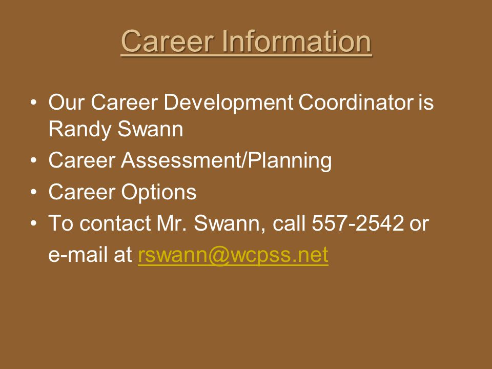 Career Information Our Career Development Coordinator is Randy Swann