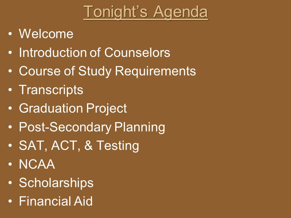 Tonight's Agenda Welcome Introduction of Counselors
