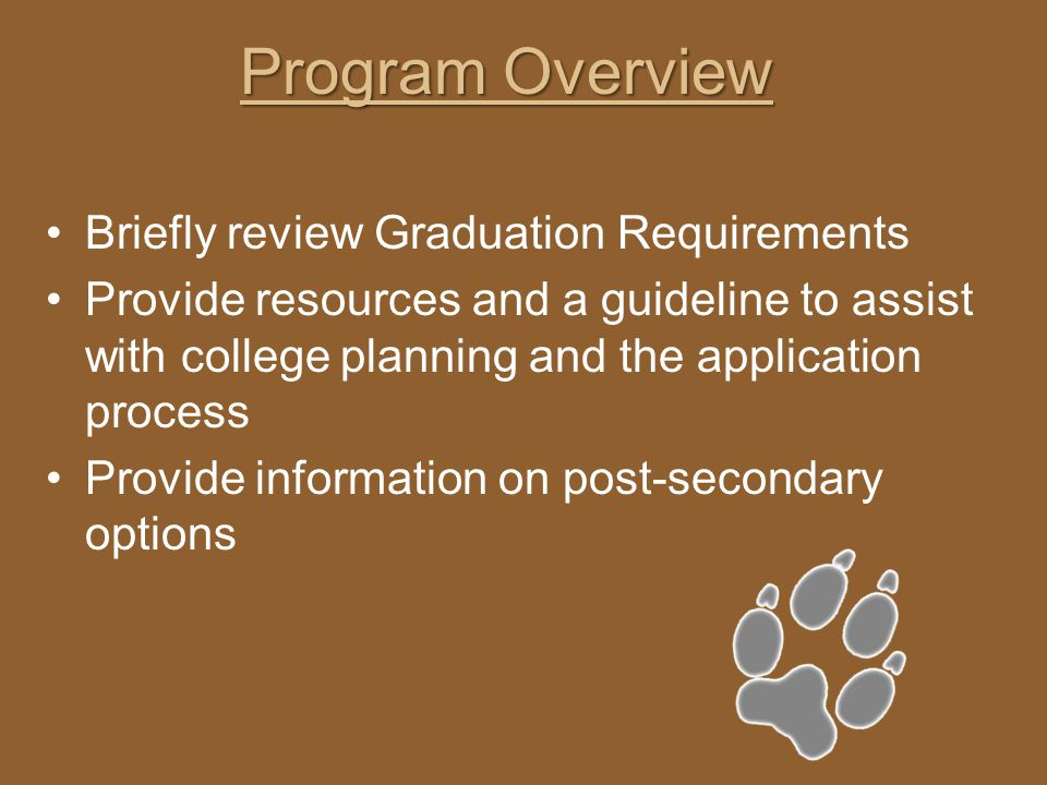 Program Overview Briefly review Graduation Requirements