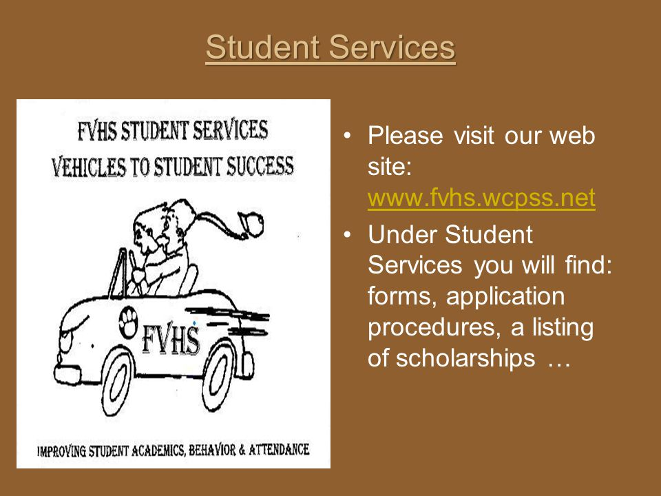 Student Services Please visit our web site: www.fvhs.wcpss.net